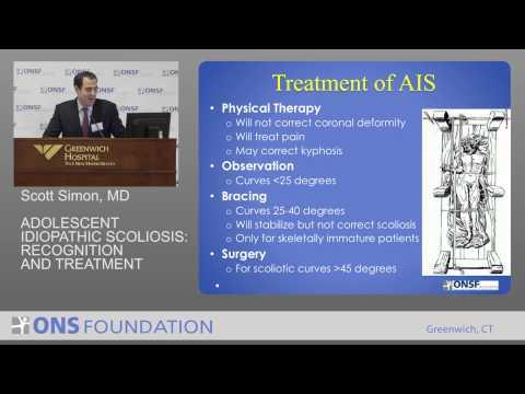 Scott Simon, MD - Adolescent Idiopathic Scoliosis: Recognition and Treatment