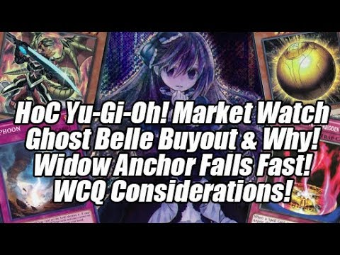 HoC Yu-Gi-Oh! Market Watch - Ghost Belle Buyout & Why! Things To Consider & Buy Before The WCQ!