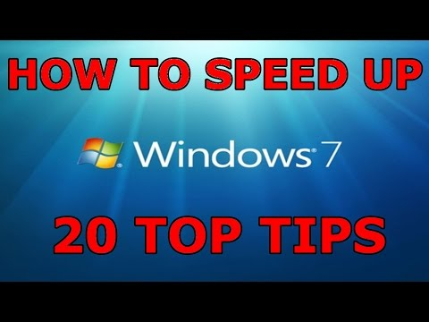 20 Tips - How To Speed Up Windows 7 And Increase Performance