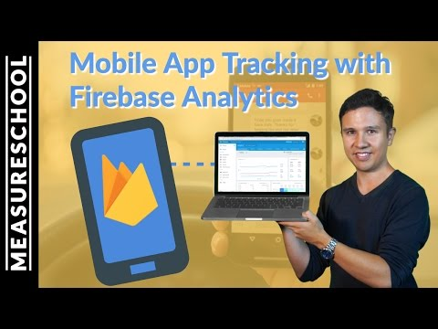 Firebase Analytics Tutorial - How to track Mobile Apps