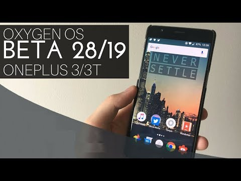 OxygenOS Open Beta 28/19 for OnePlus 3/3T | What's New | How to Install | Benchmarks | Battery Info