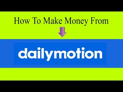 how to earn money from dailymotion account/create a daily motion account