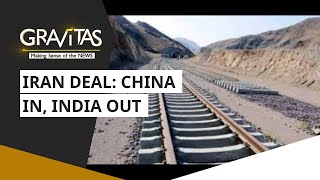 Gravitas: India dropped from the Chabahar Railway Project