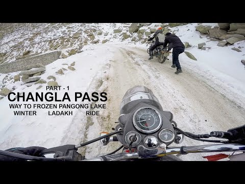 WINTER LADAKH RIDE | CHANGLA PASS IN WINTERS ON MOTORCYCLES  | Part - 1 | EP-6 |