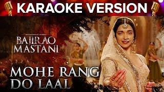 Mohe Rang Do Laal Song Karaoke Version | Bajirao Mastani | Ranveer Singh & Deepika Padukone