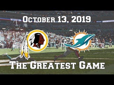 Washington Redskins vs. Miami Dolphins (October 13, 2019) - The Greatest Game