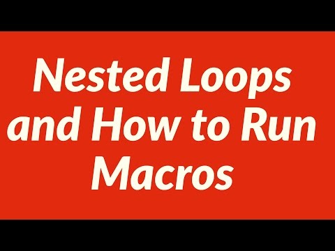 Nested Loops and How to Run Macros