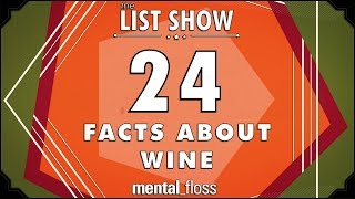 24 Facts about Wine - mental_floss List Show Ep. 336