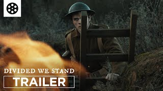 DIVIDED WE STAND | WW1 Short Film | Trailer