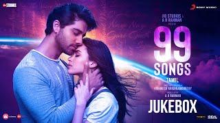 99 Songs - Jukebox (Tamil) | A.R. Rahman | Ehan Bhat | Edilsy Vargas | Lisa Ray | Manisha Koirala