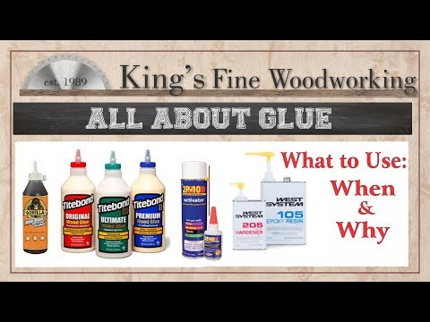 Woodworking Glue; What to Use and How, The Science Behind It. First 30 Min.