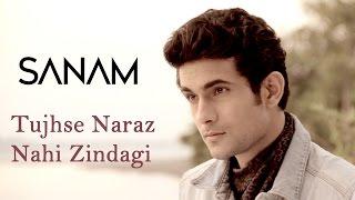 Tujhse Naraz Nahi Zindagi | Sanam