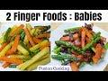 Finger Foods for Toddlers 2 Ways   Veggie Finger Food For Kids 2 Ways   Veggie Sticks 4 Kids 2 Ways