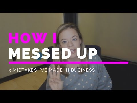 I Messed Up...BIG TIME (Three Mistakes I've Made and What I Learned from my #EpicFails)
