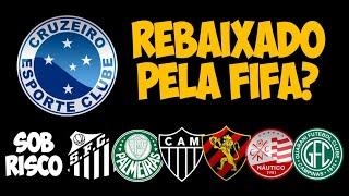 CRUZEIRO PODE SIM SER REBAIXADO PELA FIFA, MAS PUNIÇÕES TB AMEAÇAM OUTROS BRASILEIROS. ENTENDA TUDO