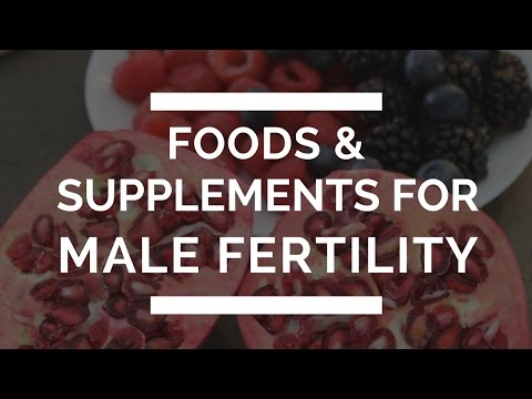 Foods & Supplements for Male Fertility