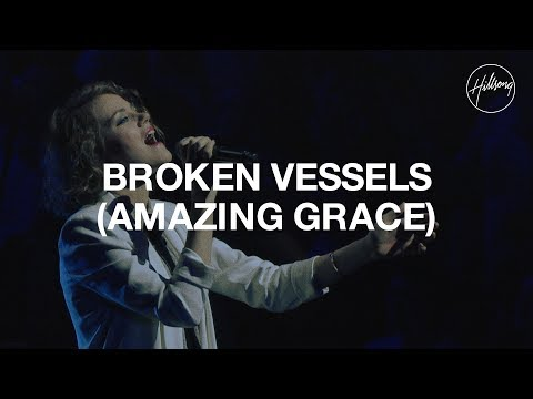 Broken Vessels (Amazing Grace) - Hillsong Worship