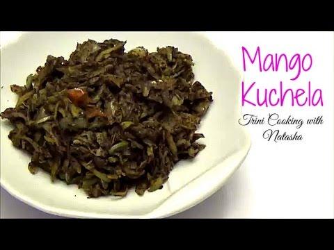 Trinidad Mango Kuchela Recipe - Episode 116