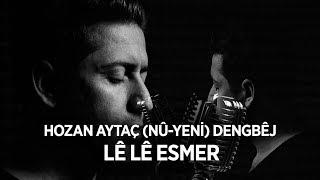 Download Hozan Aytaç ( Nû ) - Dengbêj - Lê lê Esmer / '' Yeni Klip '' 2019 Video