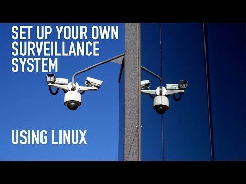 Easy: How To Set Up Your Own Surveillance System in Linux