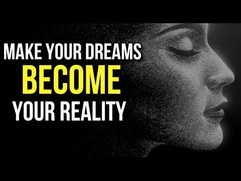 How to MAKE Your DREAMS BECOME Your REALITY - 4 Simple Steps to MANIFEST WHAT YOU WANT! (Learn this)