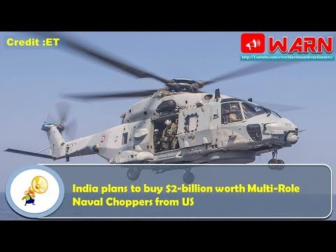 India plans to buy $2-billion worth Multi-Role Naval Choppers from US