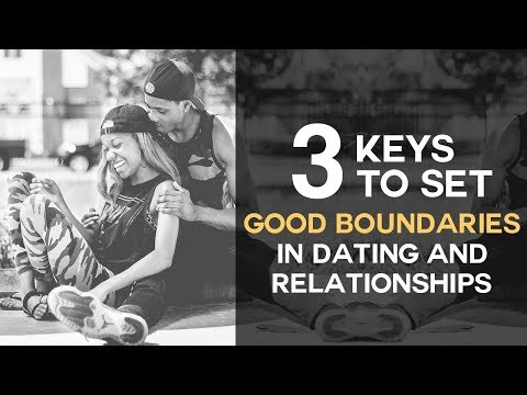 3 Keys to Set Good Boundaries in Dating and Relationships