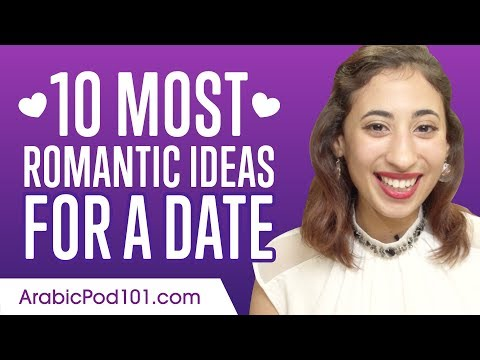 Learn the 10 Most Romantic Ideas for a Date in Arabic