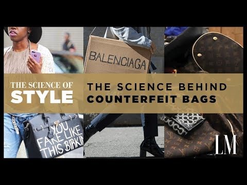 Do Counterfeit Bags Make You a Bad Person? | The Sciene of Style