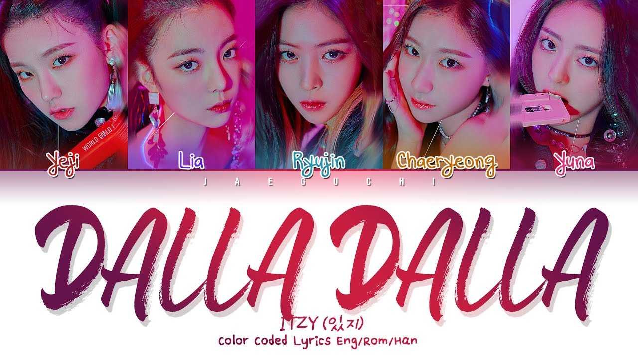 "ITZY (있지) ""DALLA DALLA(달라달라)"" (Color Coded s Eng/Rom/Han/가사)"