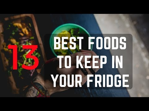 13 Best Foods to Keep in Your Fridge | Everyone Thinks are True