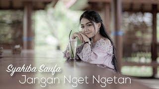 Syahiba Saufa - Jangan Nget Ngetan (Versi Koplo) | (Official Music Video)