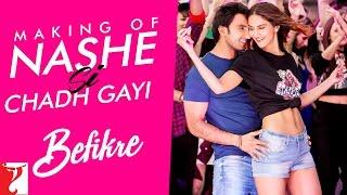 Making Of The Song - Nashe Si Chadh Gayi | Befikre | Ranveer Singh | Vaani Kapoor
