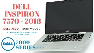 Dell Inspiron 7570 My Opinion (Pros😀 & Cons😕) After 2 Weeks Usage-2018
