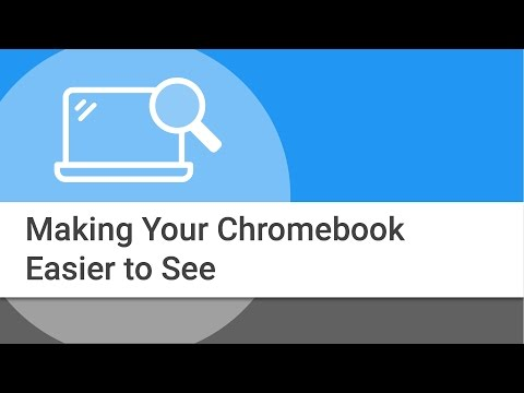 Making Your Chromebook Easier to See