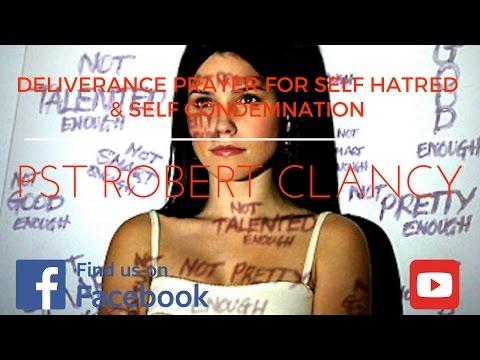 DELIVERANCE PRAYER FROM SELF HATRED, SELF CONDEMNATION & REJECTION