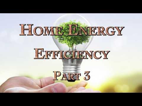 Home Energy Efficiency Part 3