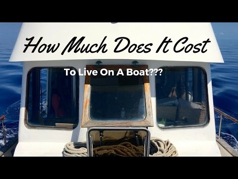 How Much Does It Cost To Live On A Boat???