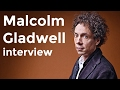 Malcolm Gladwell interview on