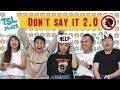 TSL Plays: Don't Say It 2.0