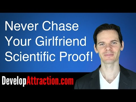 Never Chase Your Girlfriend - Scientific Proof!