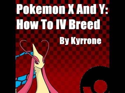 Pokemon X and Y -- How To IV Breed.