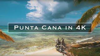 Punta Cana in 4K