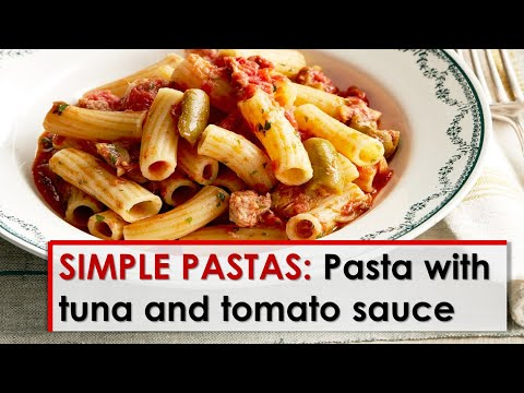 Simple Pastas: Pasta with Tuna and Tomato Sauce