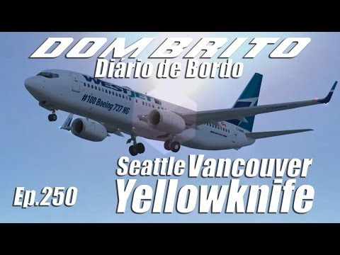 FS2004 - Boeing 737-800 Westjet - Seattle / Vancouver / Yellowknife - Ep.250