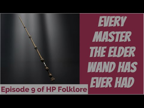 Every Master The Elder Wand has ever had - Episode 9 of HP Folklore