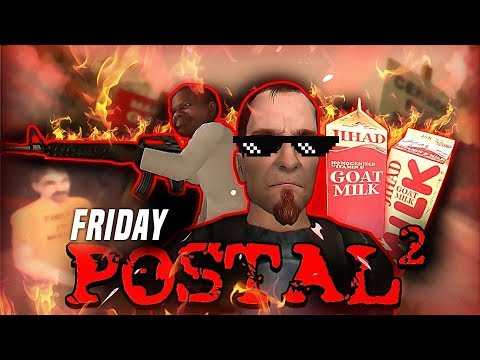 Postal 2   IT'S FRIDAY! The Apocalypse Is Here And I Don't Care! (I Finally Did It)