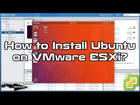 ✅ How to Install Ubuntu 17.10 and VMware Tools on VMware ESXi 6.5/6.7   SYSNETTECH Solutions