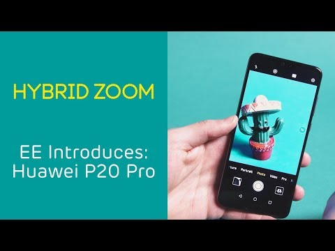 EE Introduces: Huawei P20 Pro - 5x Hybrid Zoom