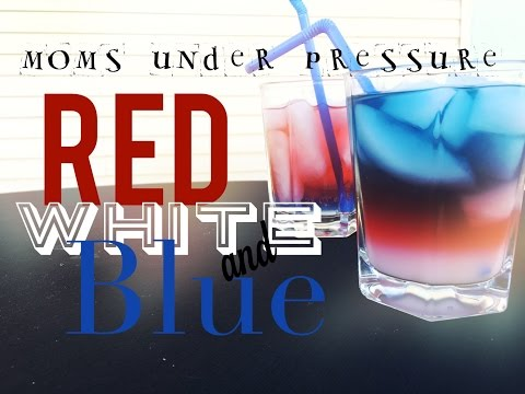 Patriotic - 4th of July Drinks Experiment